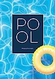 Pool Pflegeplaner: Für die Pflege und Instandhaltung Ihres Swimming Pools | 30 Wochen Saison |...